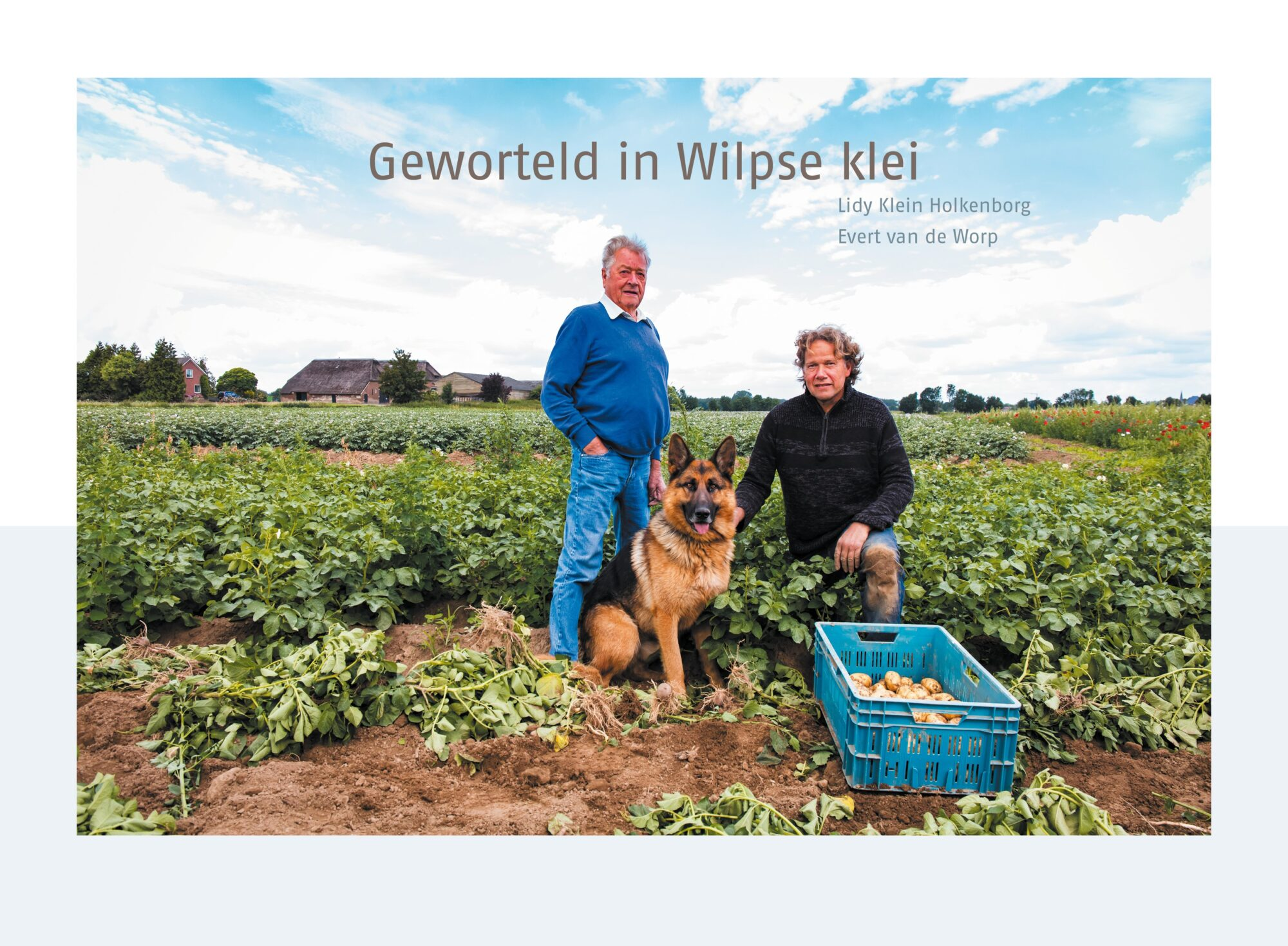 'Toekomst Wilpse Klei wortelt in vruchtbare grond en oude wijsheid'